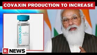 10 Cr COVAXIN Doses Per Month By Sept: Centre To Fund Multiple Units \u0026 Haffkine ₹130+ Cr