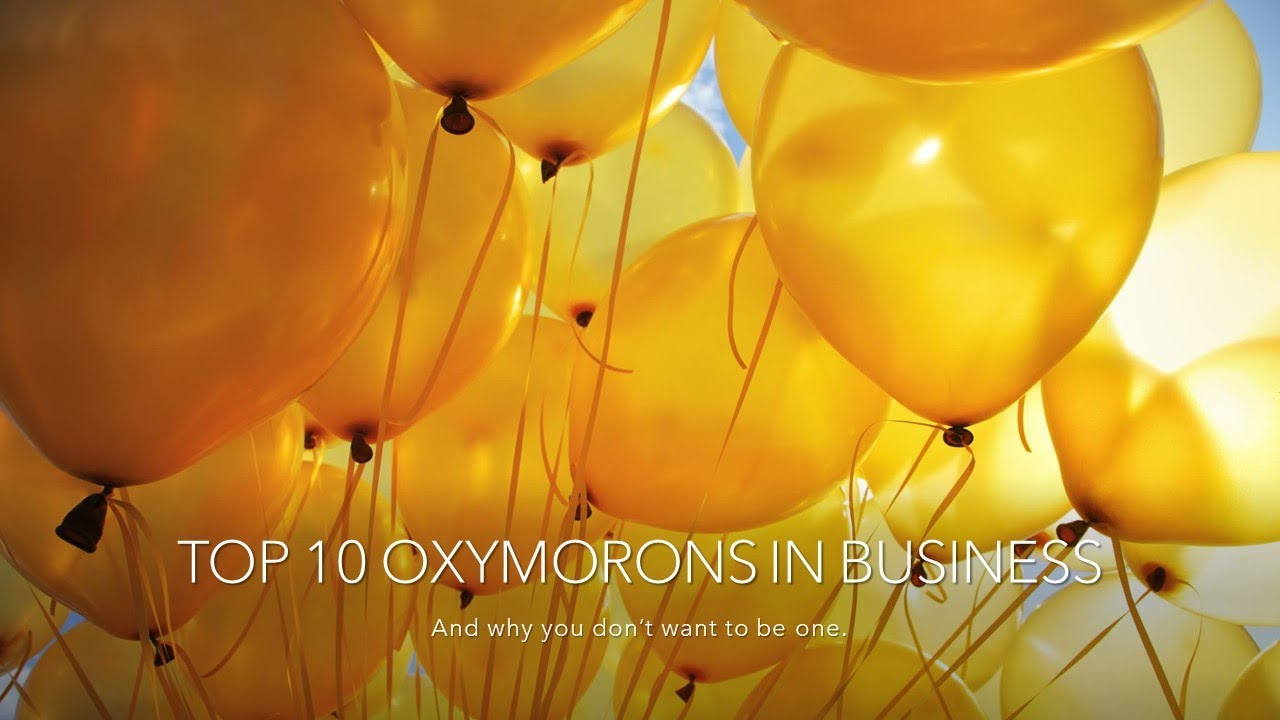 The Top 10 Oxymorons in Business