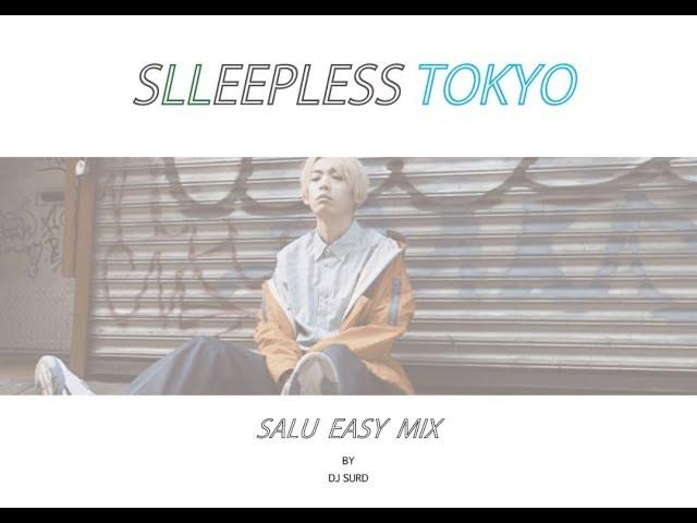 ??????SALU EASY MIX / DJ SURD from SLEEPLESS_TOKYO?One Year War Music?