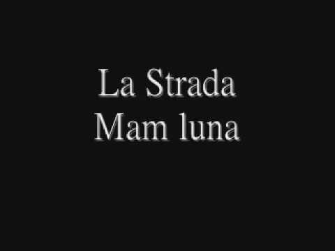 La Strada-Mam luna