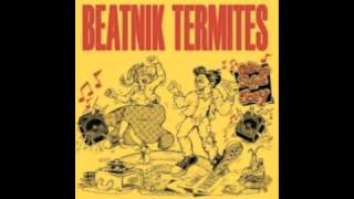 Beatnik Termites - ode to Susie & Joey