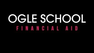 The Financial Aid Process - Ogle School