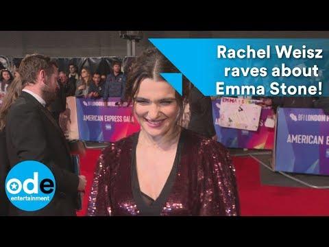 Rachel Weisz raves about Emma Stone!