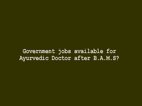 Government jobs available for Ayurvedic Doctor after B A M S