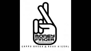 Gappy Ranks Ft Busy Signal - Money Finger (Single) - Nov 2012 @Gazajaman