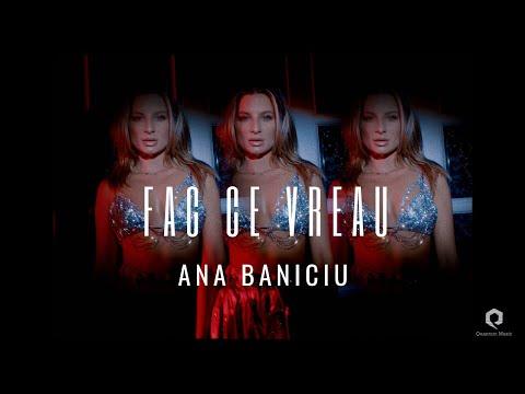 Смотреть клип Ana Baniciu - Fac Ce Vreau