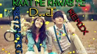 Raat me khwab me wo mujhe D.j song with love bass mixing by SHOKNDER CHAUHAN