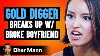 Gold Digger Dumps Broke Boyfriend, She Then Lives To Regret Her Decision | Dhar Mann