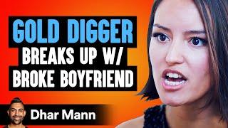 Download Gold Digger Dumps Broke Boyfriend, Then Regrets Her Decision | Dhar Mann