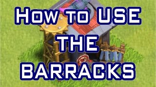 Clash of Clans - HOW TO USE BARRACKS & TRAIN TROOPS - HOW TO PLAY CLASH OF CLANS - Ep.2
