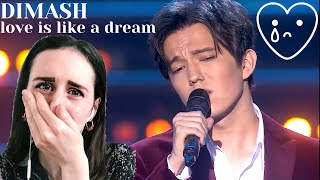 FIRST REACTION to DIMASH - LOVE IS LIKE A DREAM