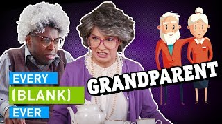 Download EVERY GRANDPARENT EVER Mp3 and Videos