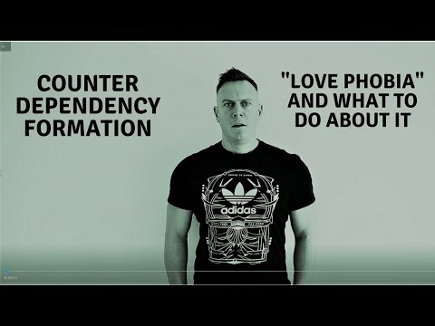 Counter Dependency and Love-Phobia
