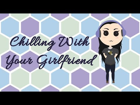 ASMR Chilling With Your Girlfriend (roleplay)