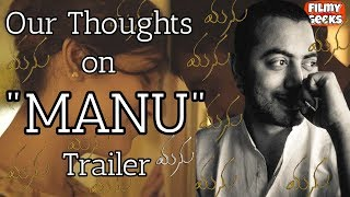 Our Thoughts on MANU trailer | Phanindra narisetti | Filmy Geeks