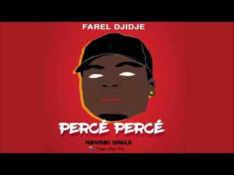 FAREL DJIDJE - PERCE PERCE (AUDIO)