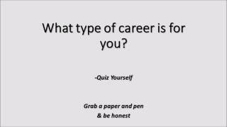 What kind of career is for you? -Quiz Yourself