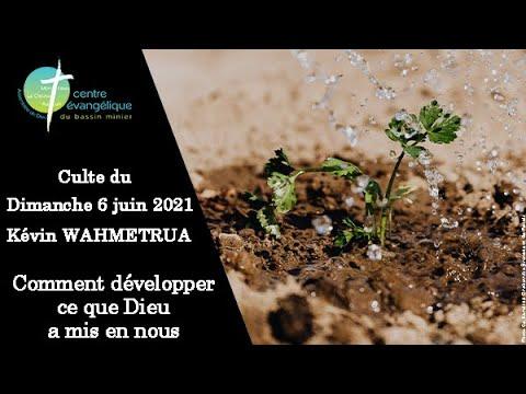 20210606 Culte au Creusot comment développer ce que Dieu a mis en nous
