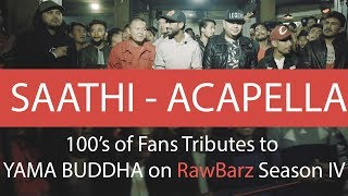 100's of Fans Sings for Yama Buddha at Raw Barz Season 4 | Saathi (Acapella) Ft. Girish Khatiwada