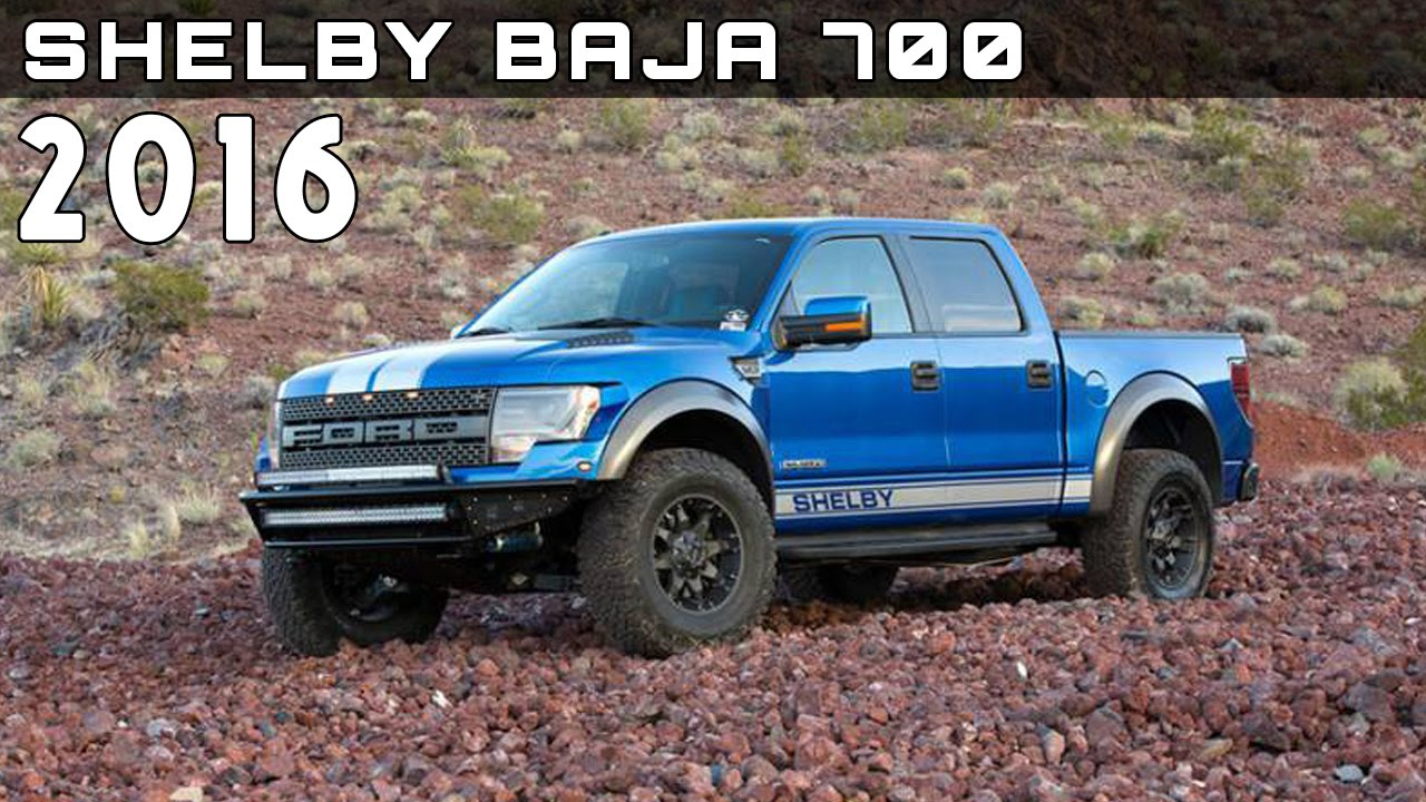 Shelby Truck Price >> 2016 Shelby Baja 700 Review Rendered Price Specs Release Date