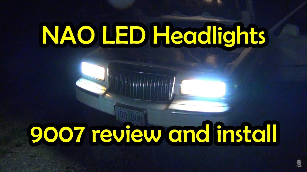 Nao 9007 Led Headlight Review And Install Lincoln Town Car Youtube