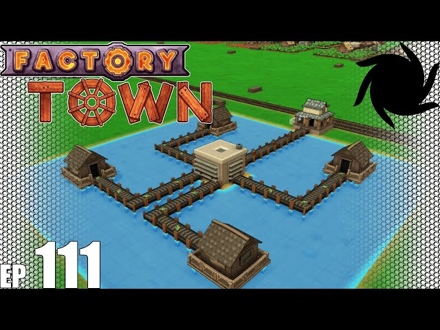Factory Town Grand Station - 111 - Medical Wrap Setup, pt2