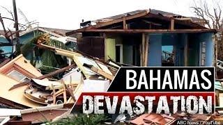 GREAT DEVASTATION IN THE BAHAMAS