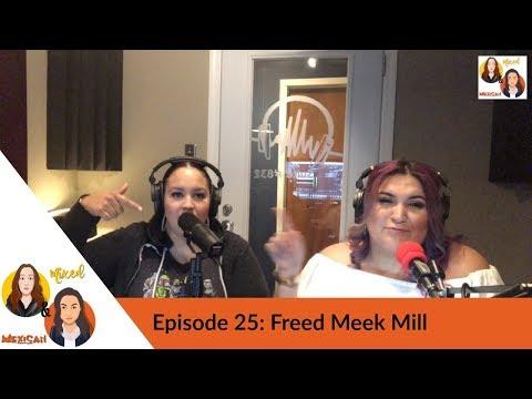 Episode 25: Freed Meek Mill