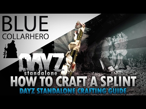 DayZ SA: How To Craft Splint / Fix Broken Leg Or Arm | DayZ Standalone Crafting Guide