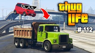 GTA 5 ONLINE : THUG LIFE AND FUNNY MOMENTS (WINS, STUNTS AND FAILS #112)