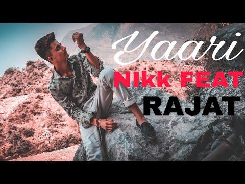 Yaari (Official Video) : Nikk Ft Rajat Saini |  Latest Punjabi Songs 2019 | New Punjabi Songs 2019