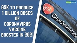 GSK to produce 1 billion doses of coronavirus vaccine booster in 2021