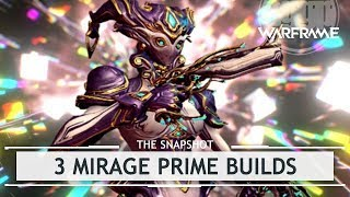 Warframe: 3 Mirage Prime Builds [thesnapshot]