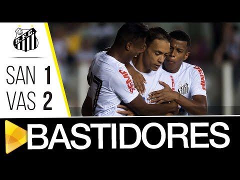 Santos 1 x 2 Vasco | BASTIDORES | Brasileirão (08/11/17)