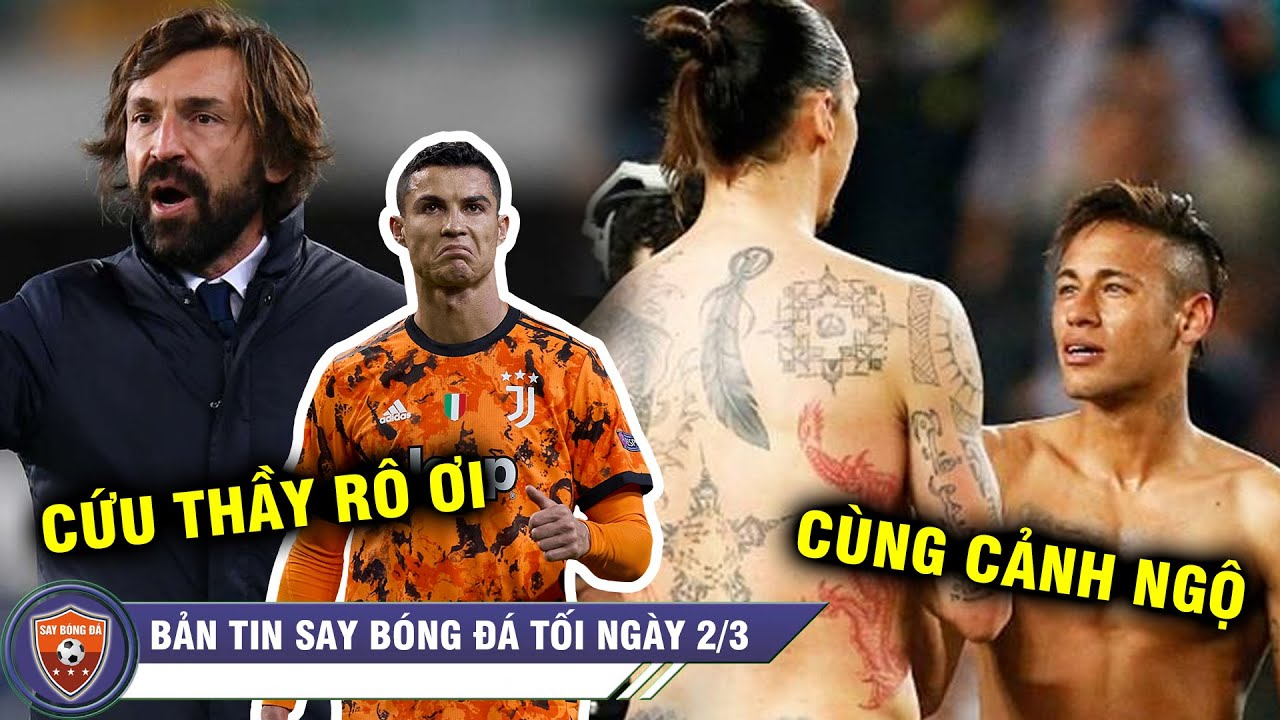 TIN TỐI 2/3 | Ronaldo nhận lệnh GIẢI CỨU Pirlo - Ibrahimovic Neymar nhận tin CỰC XẤU