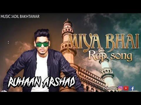 Miya Bhai Hyderabadi Rap Song Lyrics - Ruhaan Arshad