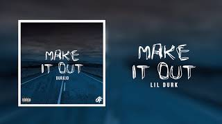 Lil Durk Make It Out Official Audio