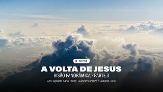 A VOLTA DE JESUS - VISÃO PANORÂMICA 03