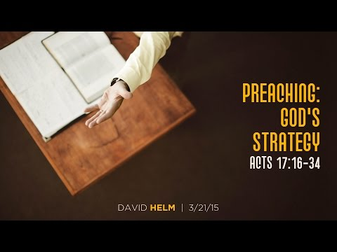 "David Helm, ""Preaching: God's Strategy"" (Session 4)"