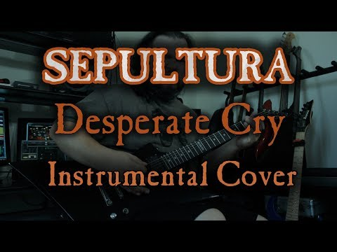 Sepultura - Desperate Cry (Instrumental cover)