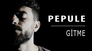 Pepule - Gitme