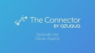The Connector - Episode 15 - Derek Adams