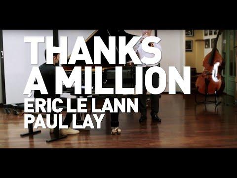 Eric Le Lann & Paul Lay «Thanks a Million »