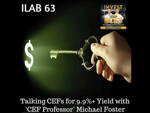 63: Talking CEFs For 9.9%+ Yield With 'CEF Professor' Michael Foster