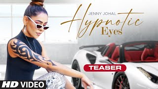 Song Teaser ► Hypnotic Eyes | Jenny Johal | Releasing 28 Oct 2020
