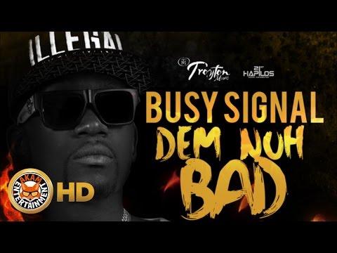 Busy Signal - Dem Nuh Bad (Raw) [Dancehall Bully...