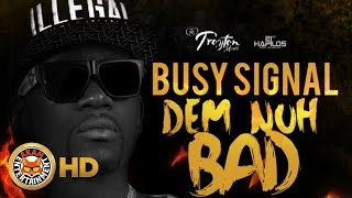 Busy Signal - Dem Nuh Bad (Raw) [Dancehall Bully Riddim] August 2016