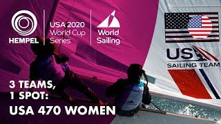 3 Teams, 1 Spot: USA 470 Women | Hempel World Cup Series Miami 2020