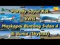 Parody Sayur Kol Versi Maskapai Bintang 5 dan 4 di Dunia (Skytrax)