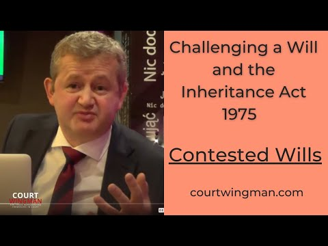 Inheritance Act Claims - how do you challenge a will?